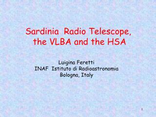Sardinia  Radio Telescope,  the VLBA and the HSA