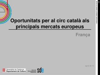 Oportunitats per al circ català als principals mercats europeus