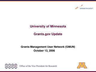 University of Minnesota Grants Update