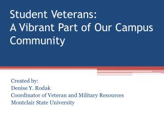 Student Veterans:  A Vibrant Part of Our Campus Community