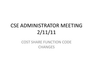 CSE ADMINISTRATOR MEETING 2/11/11