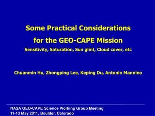 Some Practical Considerations  for the GEO-CAPE Mission