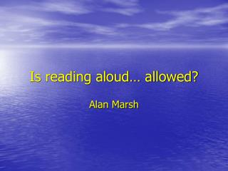 Is reading aloud… allowed?