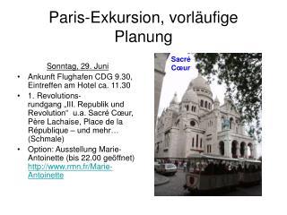 Paris-Exkursion, vorläufige Planung