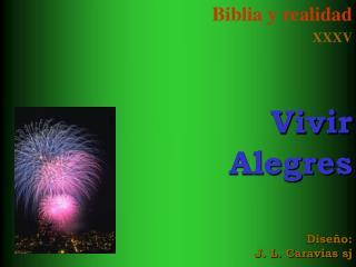 Biblia y realidad XXXV Vivir Alegres Diseño: J. L. Caravias sj