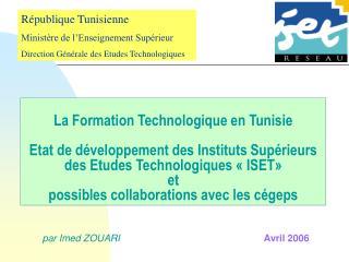 La Formation Technologique en Tunisie  Etat de d veloppement des Instituts Sup rieurs des Etudes Technologiques   ISET