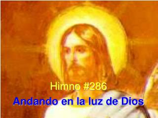 Himno #286 Andando en la luz de Dios
