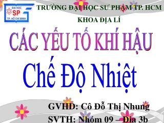 GVHD: Cô Đỗ Thị Nhung SVTH: Nhóm 09 – Địa 3b