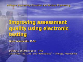 Improving assessment quality using electronic testing