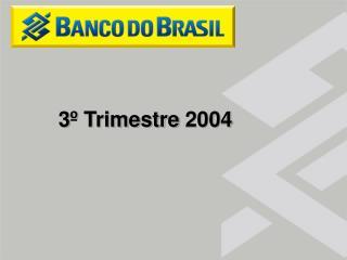 3� Trimestre 2004