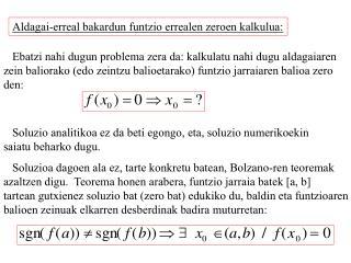 Aldagai-erreal bakardun funtzio errealen zeroen kalkulua: