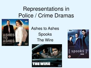 Representations in  Police / Crime Dramas