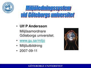 Ulf P Andersson Milj�samordnare       G�teborgs universitet. gu.se/miljo Milj�utbildning