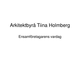 Arkitektbyr  Tiina Holmberg