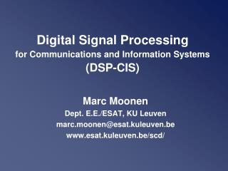 Digital Signal Processing for Communications  and Information  Systems (DSP-CIS)