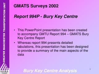 GMATS Surveys 2002 Report 994P - Bury Key Centre
