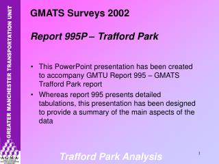 GMATS Surveys 2002 Report 995P – Trafford Park