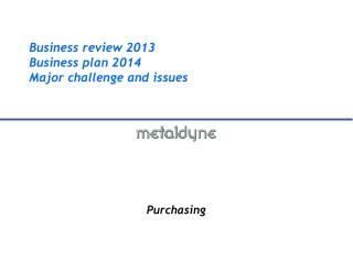 Business review 2013 Business plan 2014 Major challenge and issues