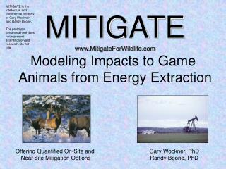 MITIGATE MitigateForWildlife Modeling Impacts to Game  Animals from Energy Extraction