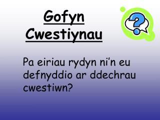 Gofyn Cwestiynau