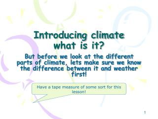 Introducing climate what is it?