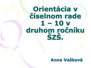 Orientácia v číselnom rade  1 – 10 v druhom ročníku ŠZŠ.