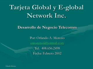 Tarjeta Global y E-global Network Inc.