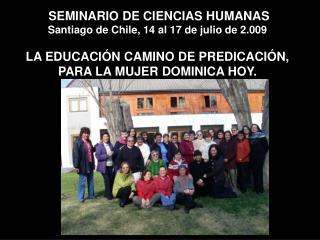 SEMINARIO DE CIENCIAS HUMANAS  Santiago de Chile, 14 al 17 de julio de 2.009