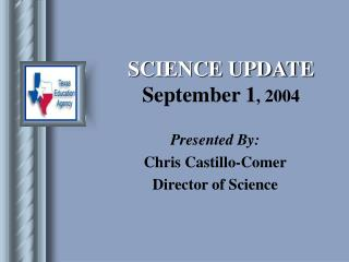 SCIENCE UPDATE September 1, 2004