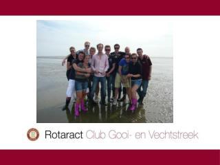 Opgericht in 2008 Moederclub: Rotary club Weesp, Vechtstreek Noord 12 actieve leden