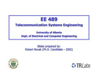 EE 489 Telecommunication Systems Engineering University of Alberta