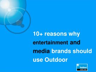 10+ reasons why  entertainment and media brands should use Outdoor