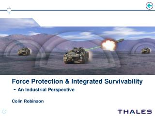 Force Protection & Integrated Survivability   -  An Industrial Perspective Colin Robinson