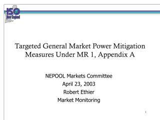 Targeted General Market Power Mitigation Measures Under MR 1, Appendix A