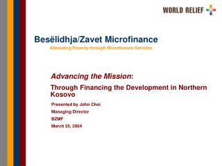 Advancing the Mission: Through Financing the Development in Northern Kosovo