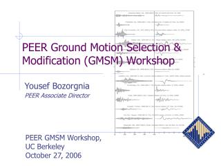 PEER Ground Motion Selection & Modification (GMSM) Workshop