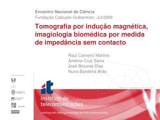 Tomografia por indu��o magn�tica, imagiologia biom�dica por medida de imped�ncia sem contacto