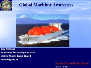 Guy Thomas Science & Technology Advisor United States Coast Guard  Washington, DC