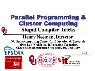 Parallel Programming & Cluster Computing Stupid Compiler Tricks