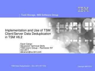 Implementation and Use of TSM Client/Server Data Deduplication in TSM V6.2
