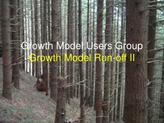 Growth Model Users Group Growth Model Run-off II