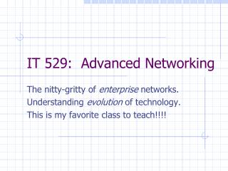 IT 529:  Advanced Networking