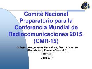 Comité Nacional Preparatorio para la Conferencia Mundial de Radiocomunicaciones 2015. (CMR-15)