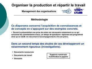 Organiser la production et répartir le travail