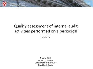 Quality assessment of internal audit activities performed on a periodical basis  Nikolina Bibić,