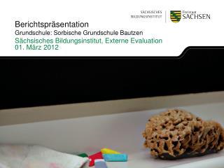 Berichtspr�sentation Grundschule: Sorbische Grundschule Bautzen