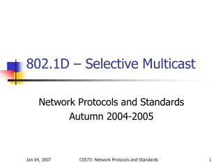 802.1D – Selective Multicast