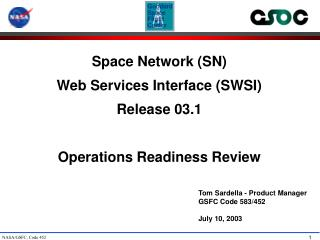 Space Network SN Web Services Interface SWSI  Release 03.1  Operations Readiness Review