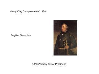 1850 Zachary Taylor President