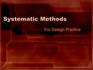 Systematic Methods